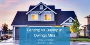 Renting vs. Buying in Owings Mills
