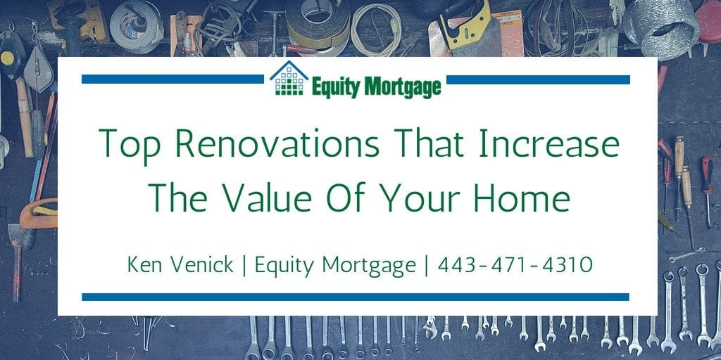 Top Renovations That Increase The Value Of Your Home